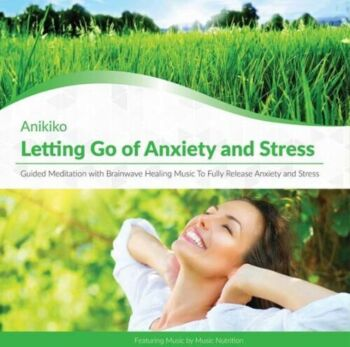 CD: Letting Go of Anxiety and Stress