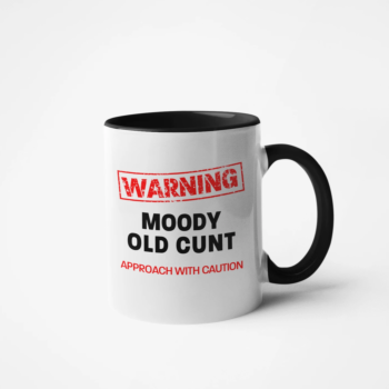 WARNING - Approach With Caution Mug - MOODY OLD CUNT