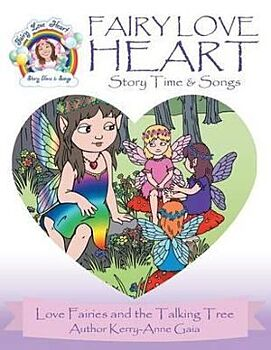 Fairy Love Heart Story Time & Songs: Love Fairies and the Talking Tree