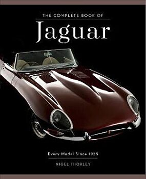 Complete Book of Jaguar, The: Every Model Since 1935