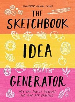 Sketchbook Idea Generator (Mix-and-Match Flip Book), The: Mix and Match Prompts for Your Art Practice