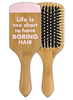 Quality Bamboo Hair Brush Funny Sentiment ~ Lifes To Short To Have Boring Hair