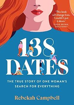 138 Dates: The true story of one woman's search for everything