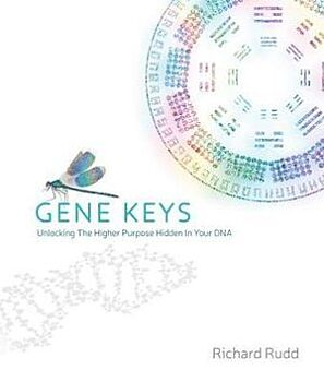 Gene Keys, The: Embracing Your Higher Purpose