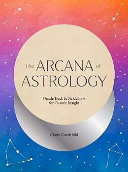 Arcana of Astrology Boxed Set, The: Oracle Deck and Guidebook for Cosmic Insight
