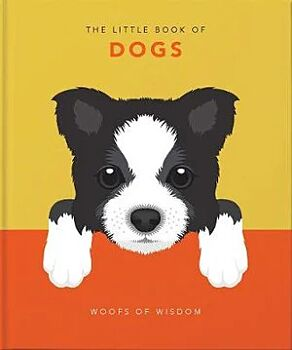 Little Book of Dogs, The: Woofs of Wisdom